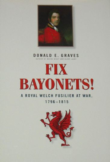 Fix Bayonets! A Royal Welch Fusilier at War 1796-1815, by Donald E. Graves